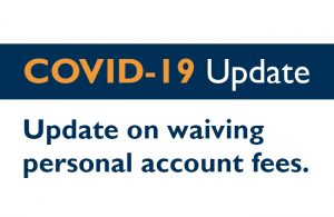 Update on Waiving Personal Account Fees