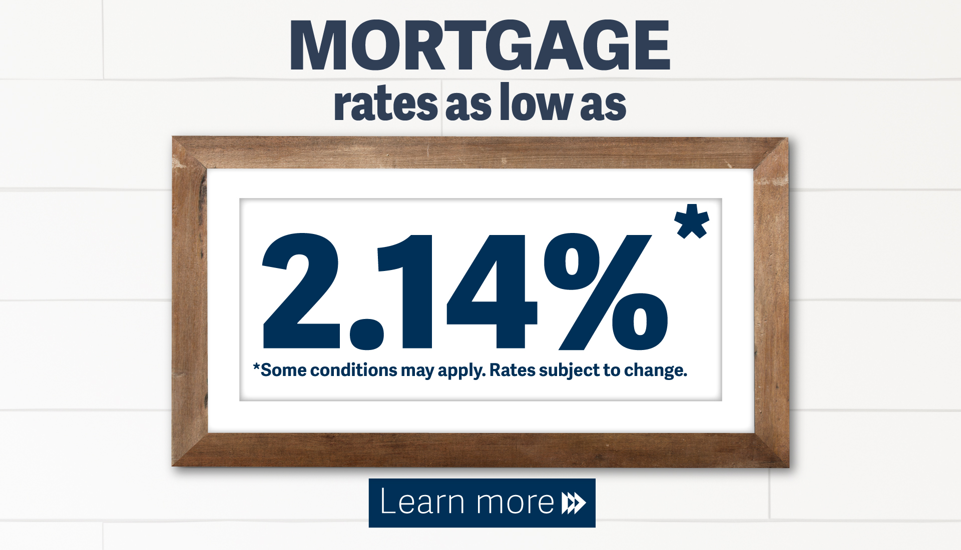 Mortgage rates as low as 2.14%*