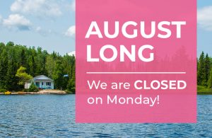 Lake background with a cabin to the left, and a text overlay that reads August Long, We are Closed on Monday!