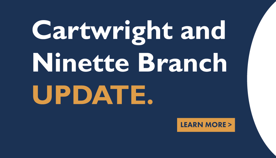 Cartwright and Ninette Branch Update