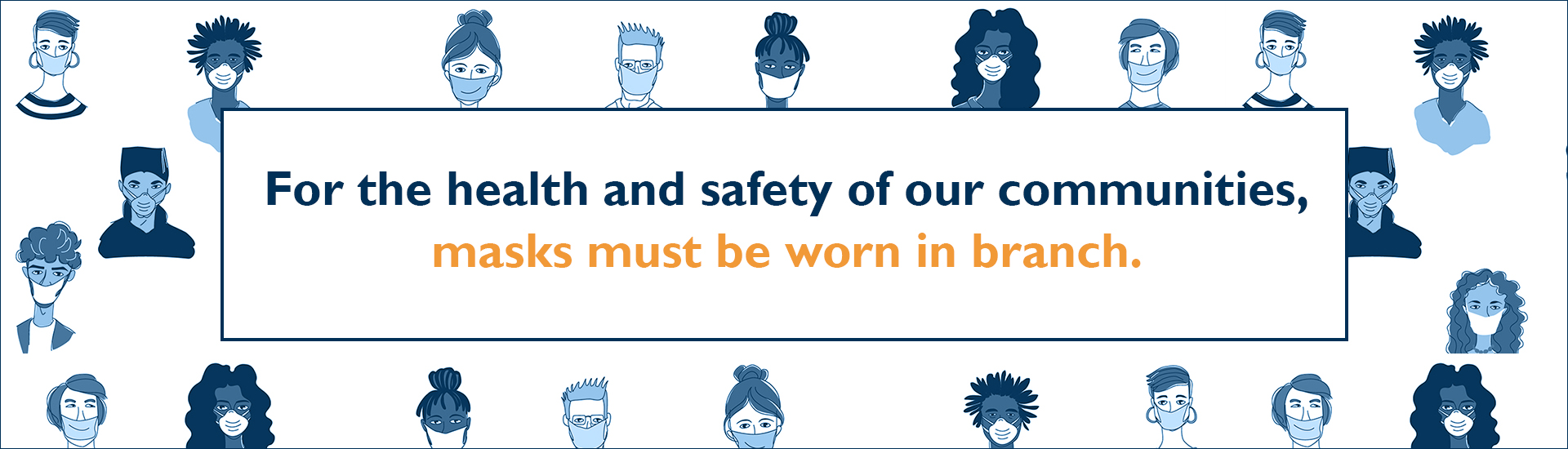 Text reads: For the health and safety of our communities, masks must be worn in branch.