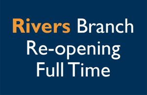 Rivers Branch Re-opening Full Time