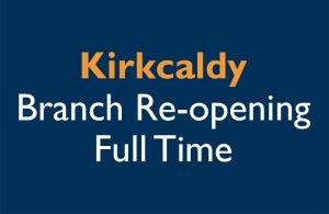 Kirkcaldy Branch Re-opening Full Time