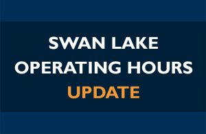 Swan Lake Operating Hours Update