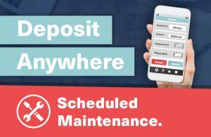 Deposit Anywhere Scheduled Maintenance