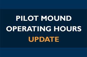Pilot Mound Operating Hour